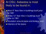 at osu asbestos is most likely to be found in1