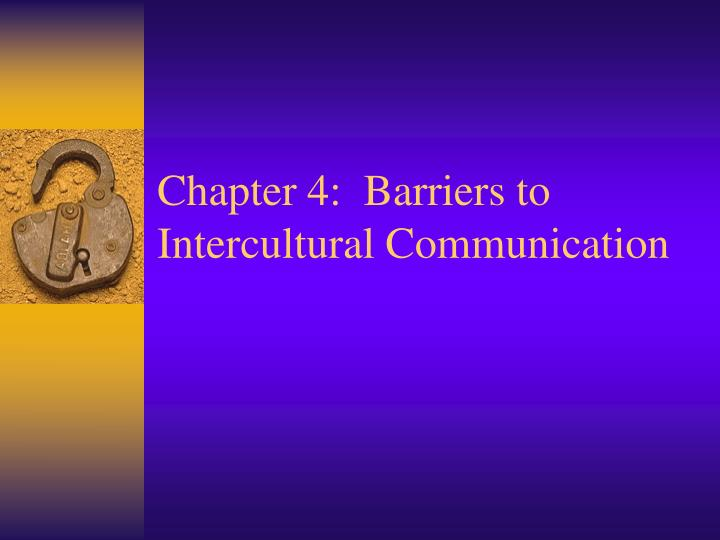PPT - Chapter 4: Barriers to Intercultural Communication