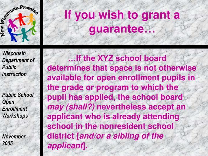 If you wish to grant a guarantee…