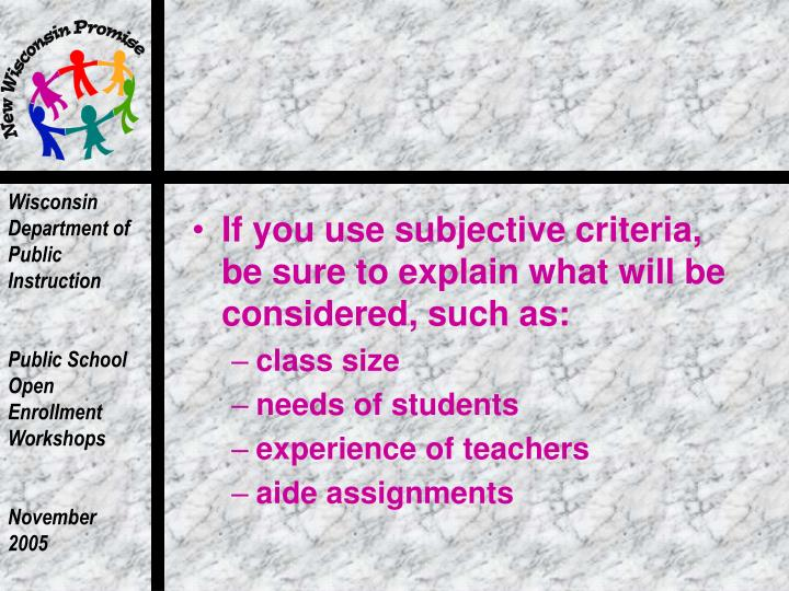 If you use subjective criteria, be sure to explain what will be considered, such as: