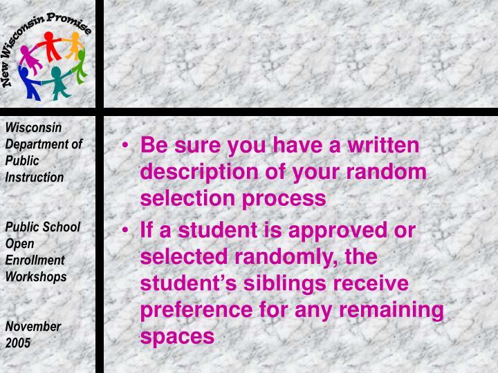 Be sure you have a written description of your random selection process