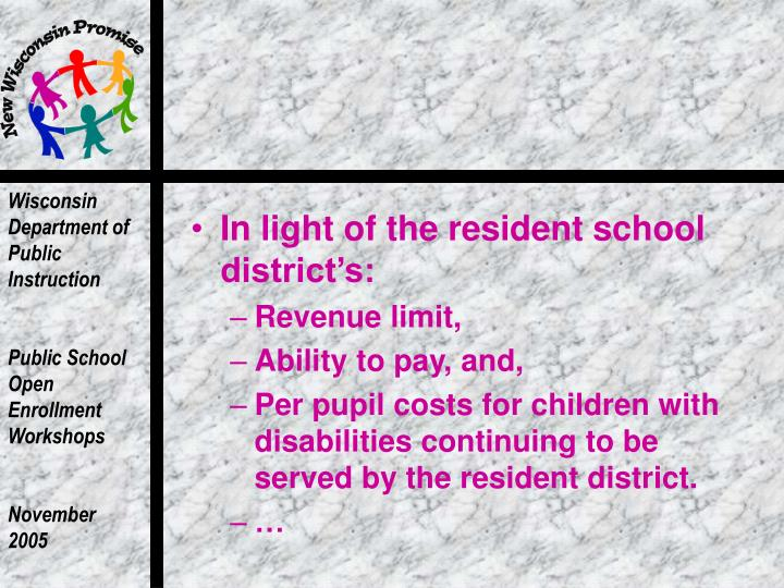 In light of the resident school district's: