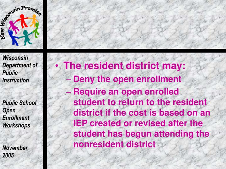 The resident district may: