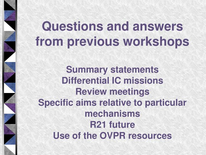 Questions and answers from previous workshops