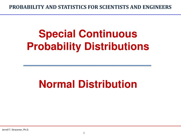 PPT - Special Continuous Probability Distributions Normal