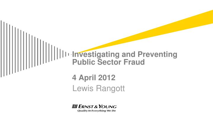 Investigating and preventing public sector fraud 4 april 2012