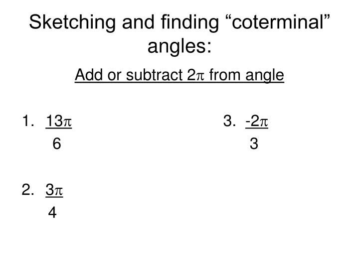 """Sketching and finding """"coterminal"""" angles:"""