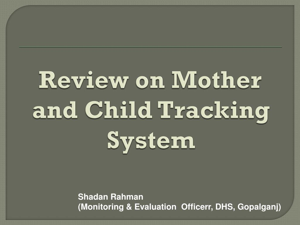 Review on mother and child tracking system powerpoint ppt presentation