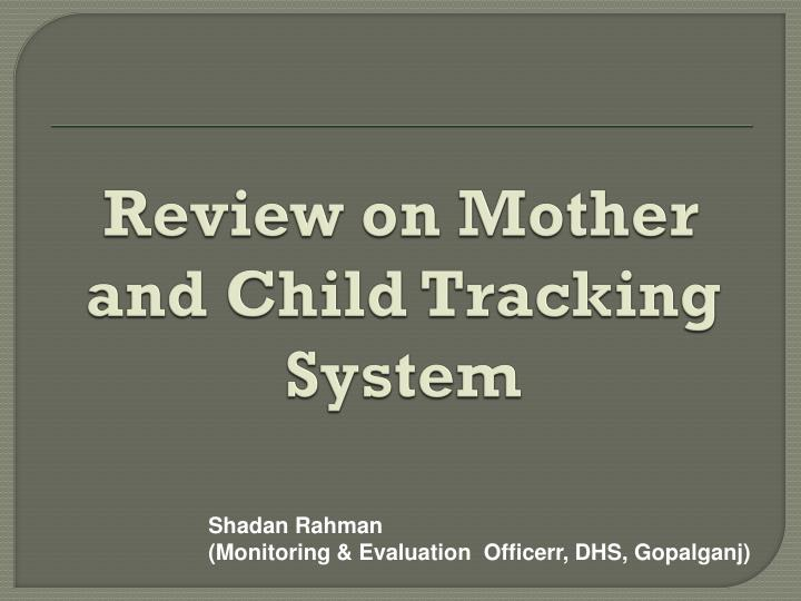 review on mother and child tracking system n.