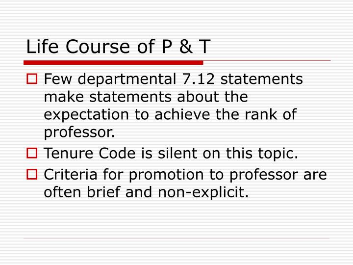 Life Course of P & T