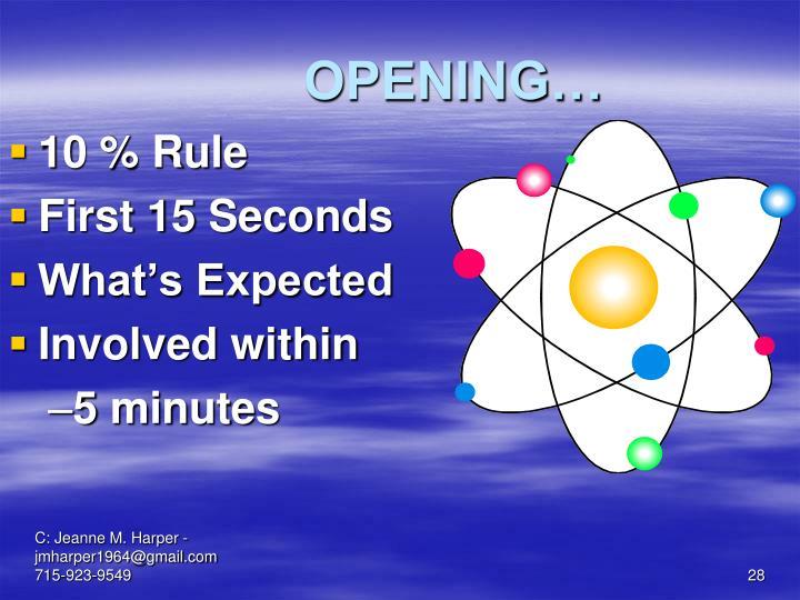 OPENING…