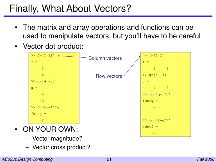 Finally, What About Vectors?