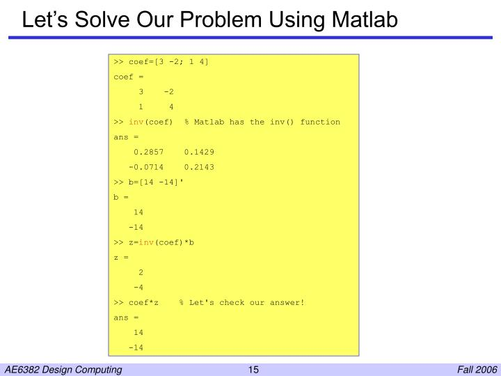 Let's Solve Our Problem Using Matlab