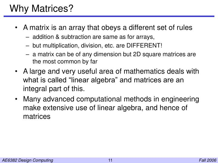 Why Matrices?