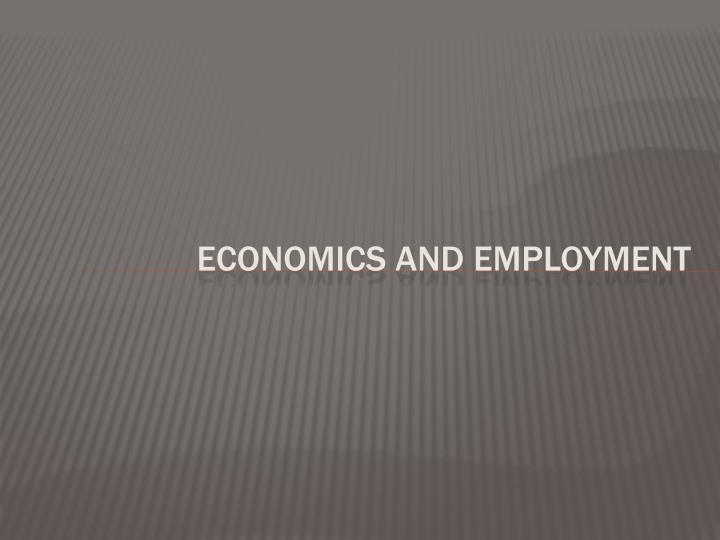 Economics and Employment