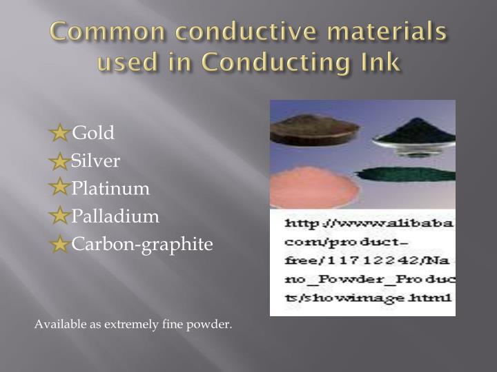 Common conductive materials used in conducting ink