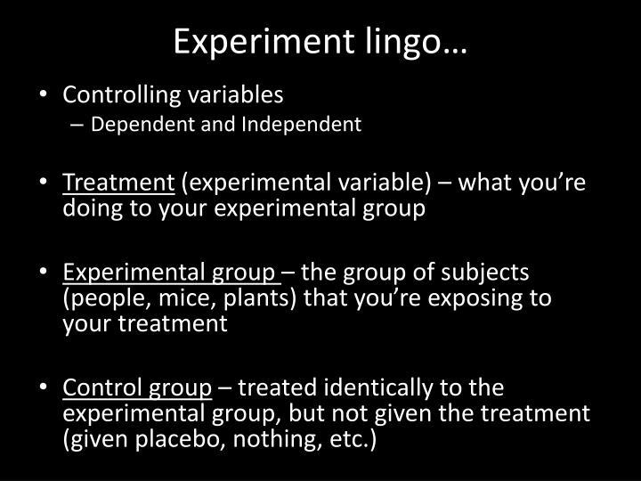 Experiment lingo…