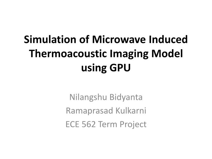 Simulation of microwave induced thermoacoustic imaging model using gpu