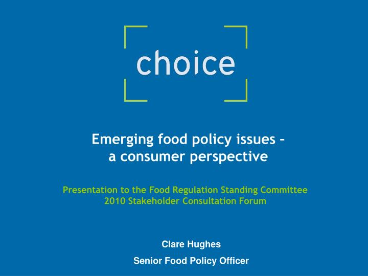 emerging food policy issues a consumer perspective n.