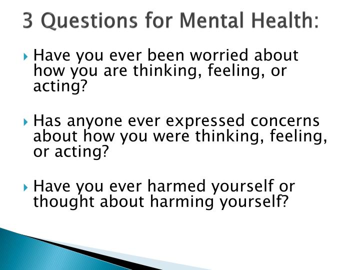 3 Questions for Mental Health: