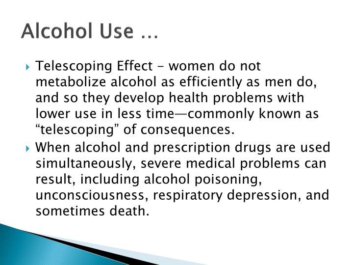Alcohol Use …