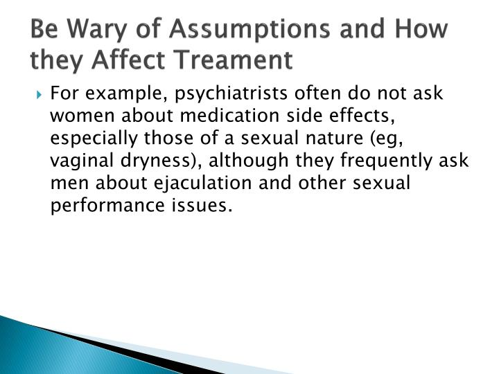 Be Wary of Assumptions and How they Affect