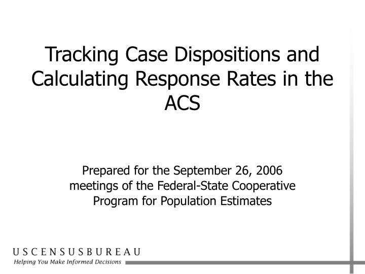 tracking case dispositions and calculating response rates in the acs
