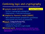 combining logic and cryptography