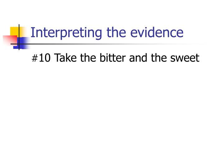 Interpreting the evidence