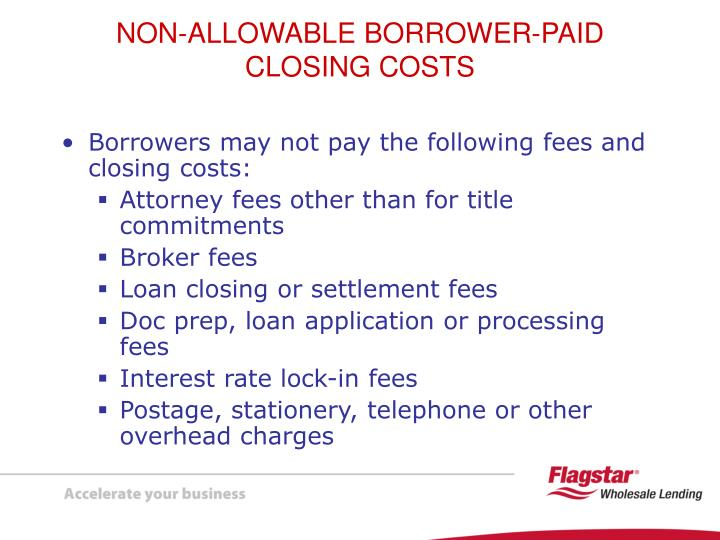Borrowers may not pay the following fees and closing costs: