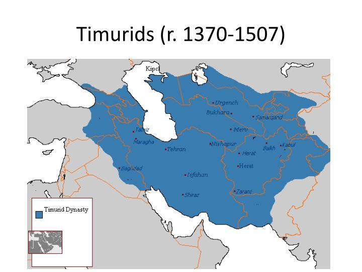 Timurids r 1370 1507