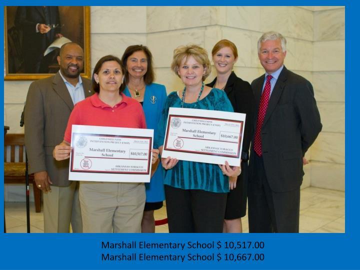 Marshall Elementary School $ 10,517.00