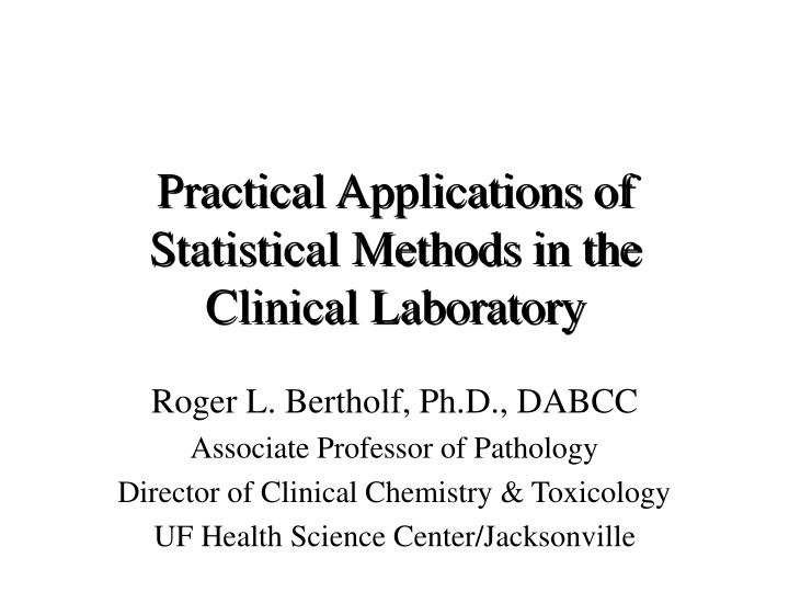 practical applications of statistical methods in the clinical laboratory n.