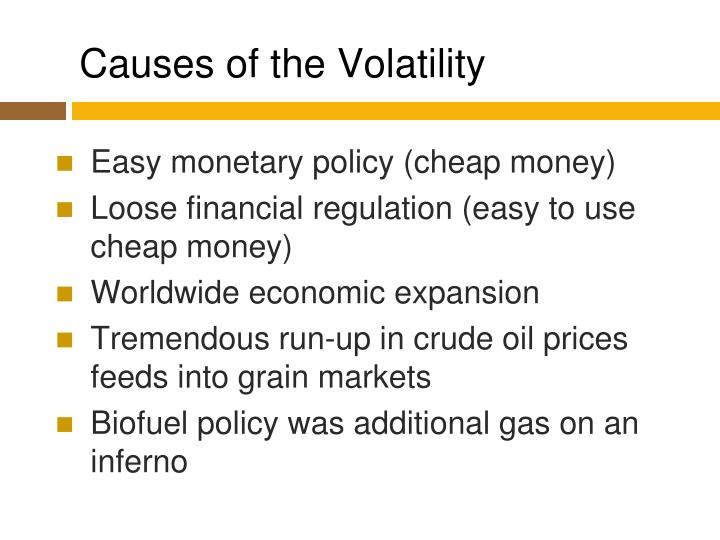 Causes of the Volatility