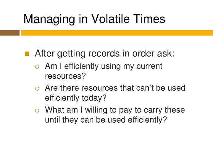 Managing in Volatile Times