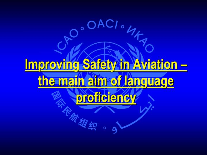 Improving safety in aviation the main aim of language proficiency