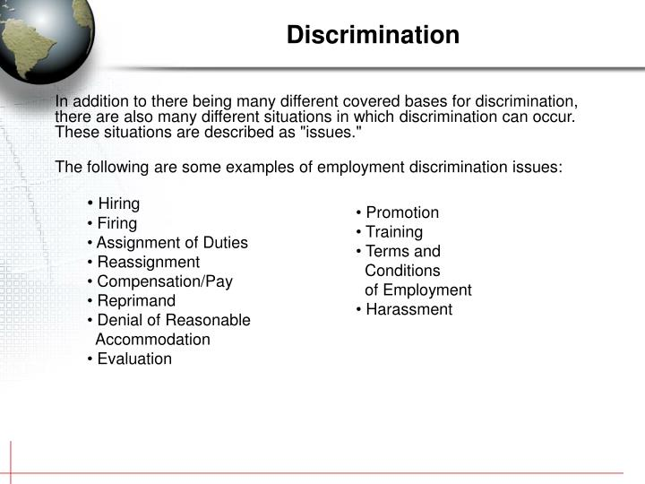 """In addition to there being many different covered bases for discrimination, there are also many different situations in which discrimination can occur. These situations are described as """"issues."""""""