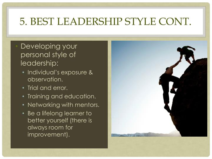 5. Best Leadership Style Cont.