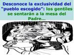 desconoce la exclusividad del pueblo escogido los gentiles se sentar n a la mesa del padre