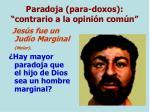 paradoja para doxos contrario a la opini n com n