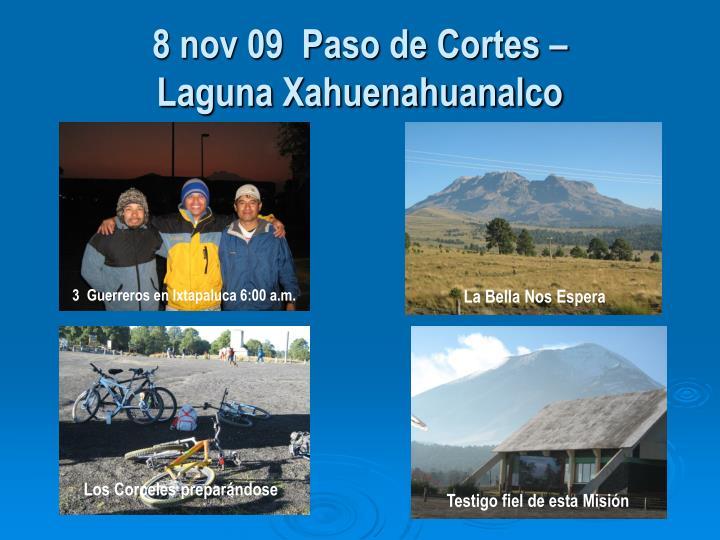 8 nov 09 paso de cortes laguna xahuenahuanalco