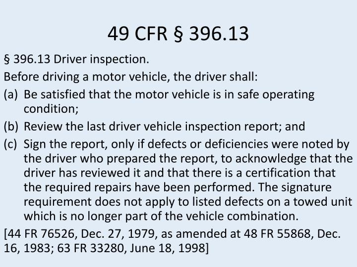 49 CFR § 396.13