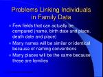 problems linking individuals in family data