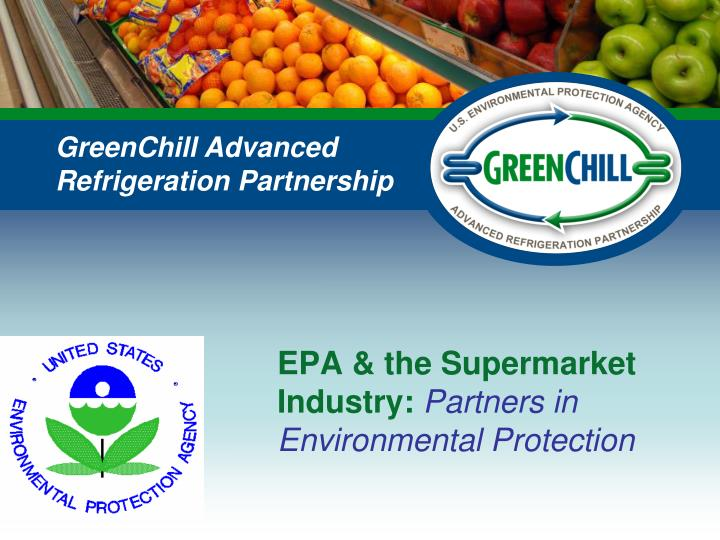 epa the supermarket industry partners in environmental protection n.