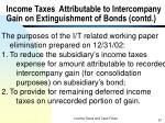 income taxes attributable to intercompany gain on extinguishment of bonds contd5