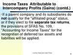 income taxes attributable to intercompany profits gains contd1