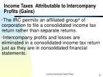 income taxes attributable to intercompany profits gains
