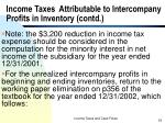 income taxes attributable to intercompany profits in inventory contd2