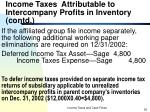 income taxes attributable to intercompany profits in inventory contd4