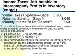 income taxes attributable to intercompany profits in inventory contd5